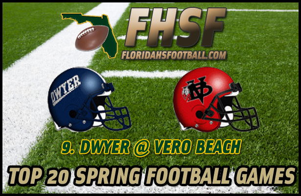 TOP 20 SPRING FOOTBALL GAMES: 9. Dwyer at Vero Beach ...