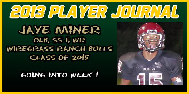 PLAYER JOURNAL: Wiregrass Ranch SS/LB/WR, Jaye Miner – Going into Week 1