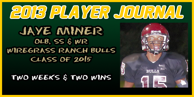 PLAYER JOURNAL: Wiregrass Ranch SS/LB/WR, Jaye Miner – Two Weeks & Two Wins
