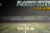 PLAYOFF PREVIEW: Looking Inside The Class 1A Playoffs