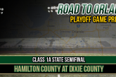 CLASS 1A STATE SEMIFINAL PREVIEW: Hamilton County at Dixie County