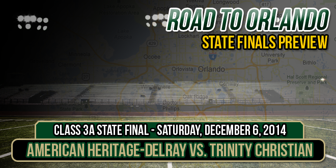 CLASS 3A STATE FINAL PREVIEW: American Heritage-Delray vs. Trinity Christian-Jacksonville