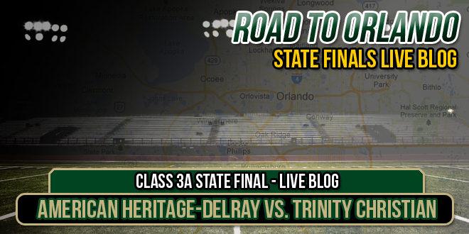 LIVE BLOG: Class 3A State Final – America Heritage-Delray vs. Trinity Christian – Jacksonville