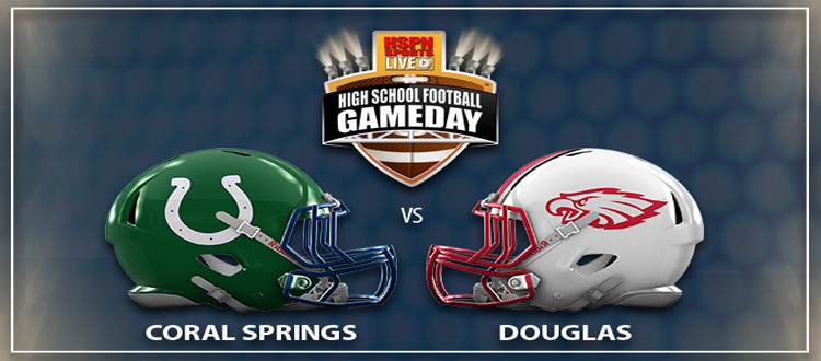 c5548456 HSPN GAMEDAY LIVE: Coral Springs vs. Douglas brought to you by HSPN ...