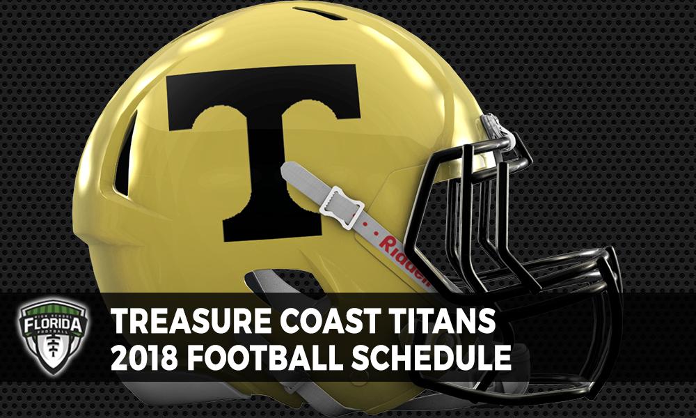 Treasure Coast Titans 2018 Football Schedule Florida Hs Football